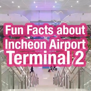 fun-facts-about-incheon-airport-terminal2-tbn