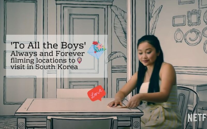 'To All the Boys' Always and Forever filming locations to visit in South Korea