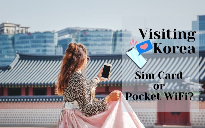 Visiting Korea - Sim Card or Pocket WiFi?